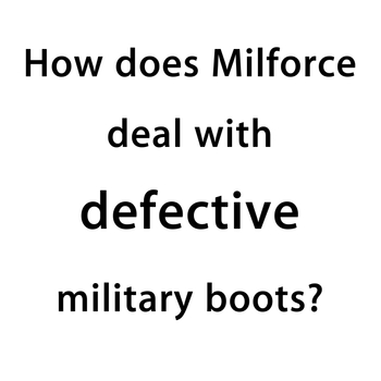 How does Milforce deal with defective military boots?